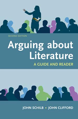 Arguing About Literature: A Guide and Reader, Second Edition
