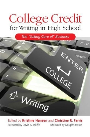 "College Credit for Writing in High School: The ""Taking Care of"" Business"