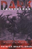 Dark Vanishings: Discourse on the Extinction of Primitive Races, 1800-1930