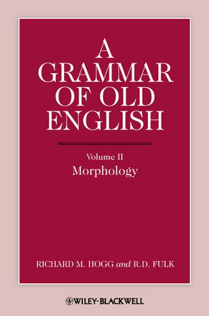 A Grammar of Old English, Volume 2: Morphology