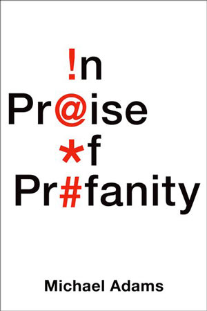 In Praise of Profanity