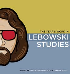 The Year's Work in Lebowski Studies