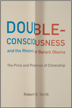 Double-Consciousness and the Rhetoric of Barack Obama: The Price and Promise of Citizenship