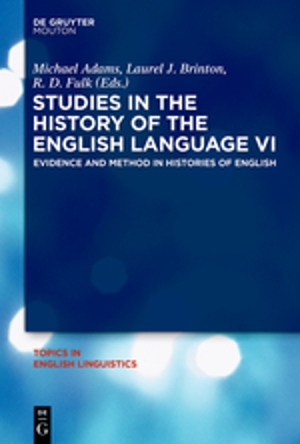 Studies in the History of the English Language VI: Evidence and Method in Histories of English