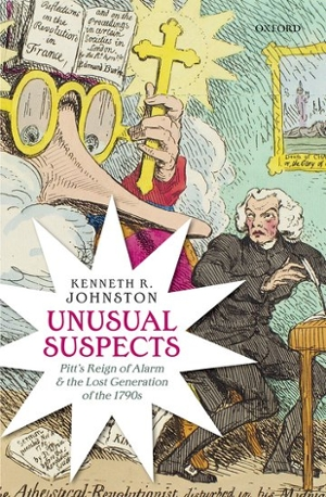 Unusual Suspects: Pitt's Reign of Alarm and the Lost Generation of the 1790s